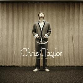 Take Me Anywhere 2008 Chris Taylor
