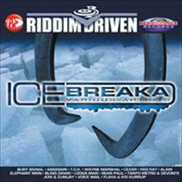 Riddim Driven: Ice Breaka 2007 Various Artists