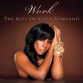 Work - The Best Of 2010 Kelly Rowland