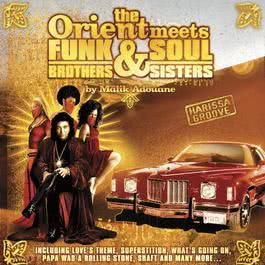 The Orient Meets Funks Brothers And Souls Sisters 2007 Malik Adouane