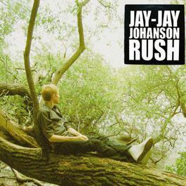 Rush 2005 Jay-Jay Johanson