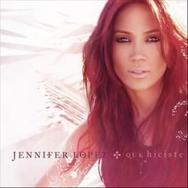 Qué Hiciste 2007 Jennifer Lopez