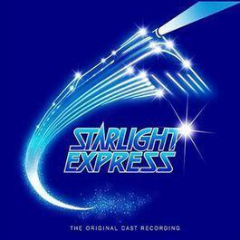 Starlight Express 2006 Original Cast