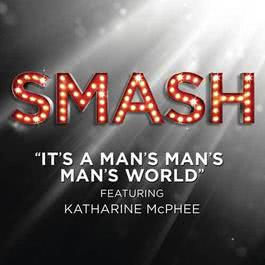 It's a Man's Man's Man's World 2012 SMASH Cast; Katharine McPhee