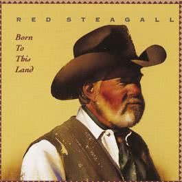 Born To This Land 1993 Red Steagall