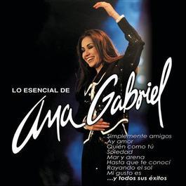 Lo Esencial De Ana Gabriel 2012 Ana Gabriel