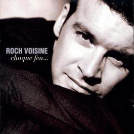 Chaque Feu.... 1999 Roch Voisine