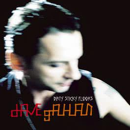 Dirty Sticky Floors (Junkie XL Vocal Remix) 2003 Dave Gahan