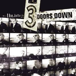 The Better Life 1999 3 Doors Down