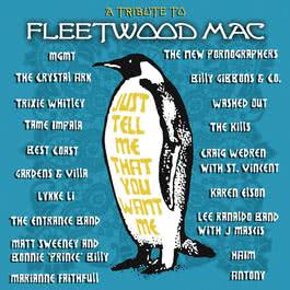 Just Tell Me That You Want Me: A Tribute To Fleetwood Mac 2012 Various Artists