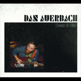 Keep It Hid 2009 Dan Auerbach