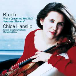Bruch : Violin Concerto No. 3 2006 Chloe Hanslip
