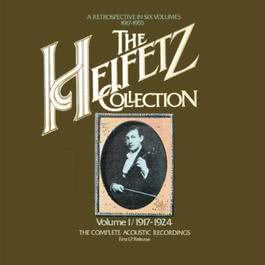 The Heifetz Collection - Vol. 1 (1917 - 1924); The Complete Acoustic Recordings 2011 Jascha Heifetz