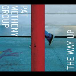 The Way Up 2005 Pat Metheny