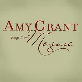 Songs From Mosaic 2007 Amy Grant