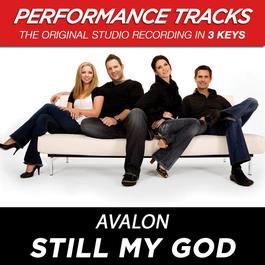 Still My God (Performance Tracks) - EP 2009 Avalon