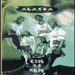 Cool As Hell 2007 Alaska