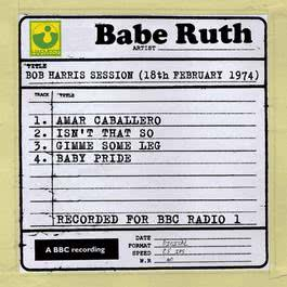 Bob Harris Session (18th February 1974) 2010 Babe Ruth