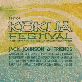Jack Johnson & Friends: Best Of Kokua Festival, A Benefit For The Kokua Hawaii Foundation 2012 Jack Johnson