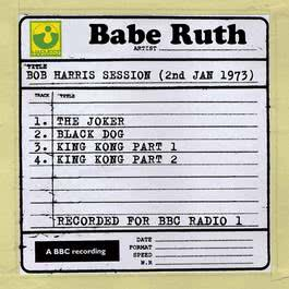 Bob Harris Session (2nd January 1973) 2010 Babe Ruth