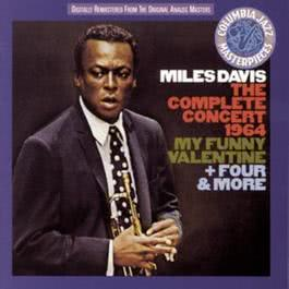 The Complete Concert 1964 - My Funny Valentine + Four & More 2001 Miles Davis
