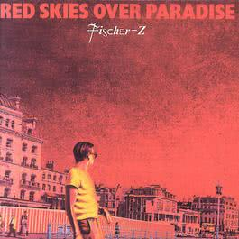 Red Skies Over Paradise 2003 Fischer-Z