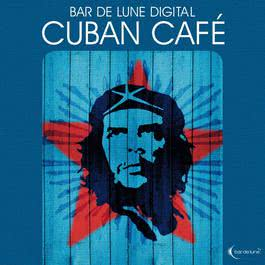 Bar De Lune Presents Cuban Café 2010 羣星