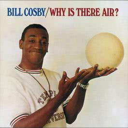 Why Is There Air? 2009 Bill Cosby