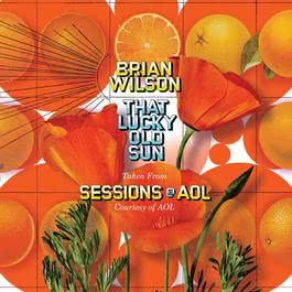That Lucky Old Sun: AOL Sessions 2010 Brian Wilson