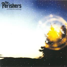 Let There Be Morning 2017 The Perishers