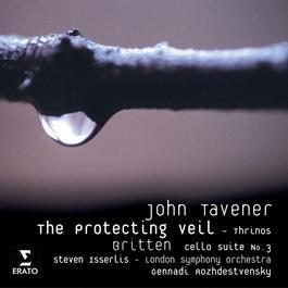 John Tavener: The Protecting Veil 2006 Steven Isserlis