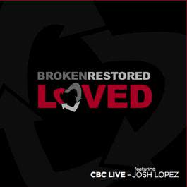 Broken. Restored. Loved. 2011 Community Bible Church