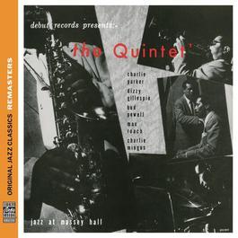 The Quintet: Jazz At Massey Hall [Original Jazz Classics Remasters] 2012 Charlie Parker