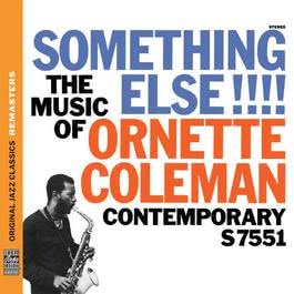 Something Else!!! The Music of Ornette Coleman [Original Jazz Classics Remasters] 2011 Ornette Coleman