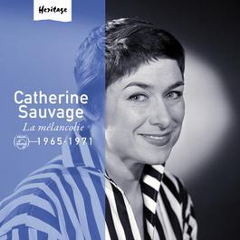 Heritage - La Mélancolie - Philips (1965-1971) 2008 Catherine Sauvage