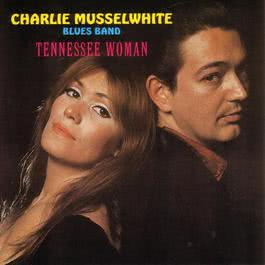 Tennessee Woman 2006 Charlie Musselwhite