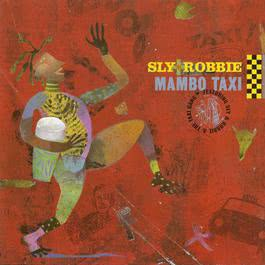 Mambo Taxi 1997 Sly & Robbie