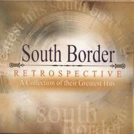 Restrospective - A Collection Of Their Greatest Hits 2002 South Border