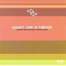 ฟังเพลงอัลบั้ม Bakery Love Is Forever