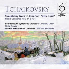 Tchaikovsky: Symphony No. 6 in B minor 'Pathétique' . Piano Concerto No. 3 in E flat 2008 Andrew Litton