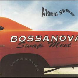 Bossanova Swap Meet 1994 Atomic Swing