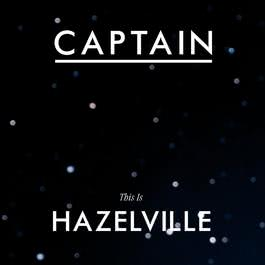 This Is Hazelville 2006 Captain