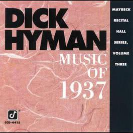 Music Of 1937: Maybeck Recital Hall Series 1990 Dick Hyman