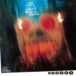 Voodoo 1990 The Dirty Dozen Brass Band