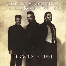 Tracks Of Life 2010 The Isley Brothers