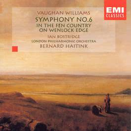 Vaughan Williams: Symphony No. 6/In the Fen Country/On Wenlock Edge 1999 Bernard Haitink