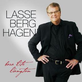 Bara lite längtan 2011 Lasse Berghagen