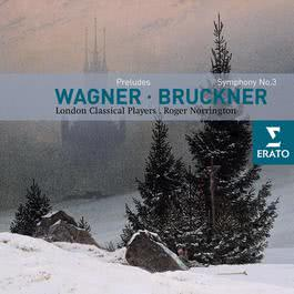 Wagner: Orchestral Extracts/Bruckner: Symphony No 3 2005 London Classical Players