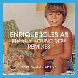 Finally Found You 2012 Enrique Iglesias; Sammy Adams
