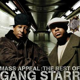 Mass Appeal: The Best Of Gang Starr [Edited] 2006 Gang Starr